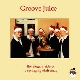 Groove Juice - The Elegant Side of a Swinging Christmas